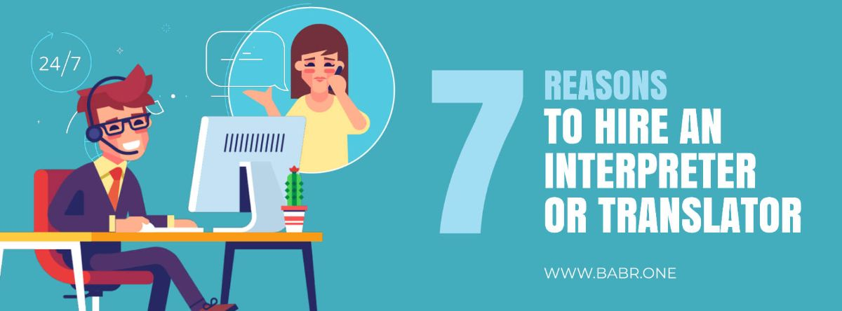 7 reasons to hire an interpreter or translator from Babr